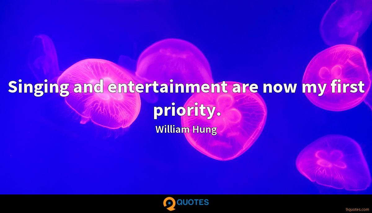Singing and entertainment are now my first priority.
