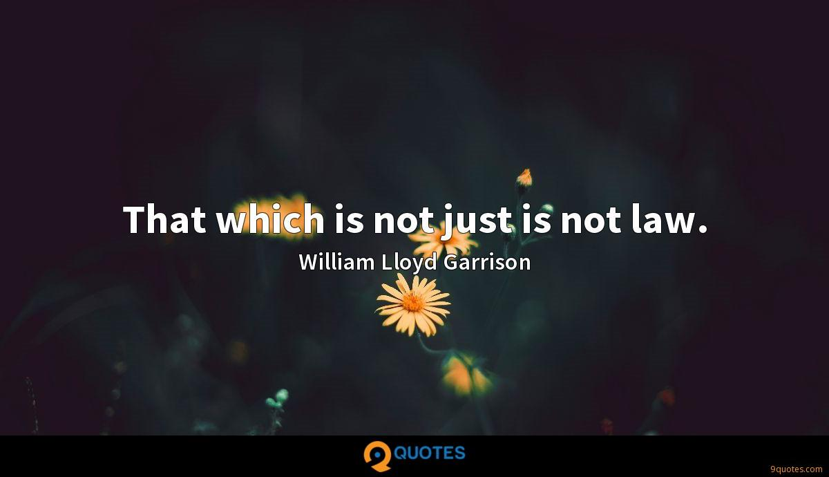 That which is not just is not law.