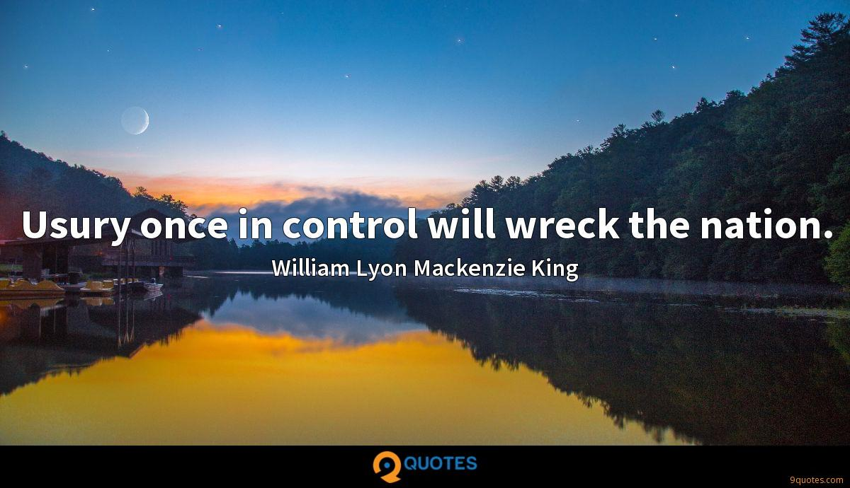 Usury once in control will wreck the nation.