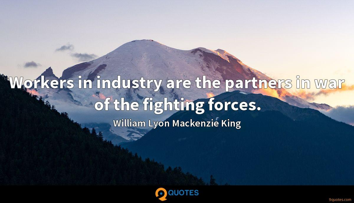 Workers in industry are the partners in war of the fighting forces.