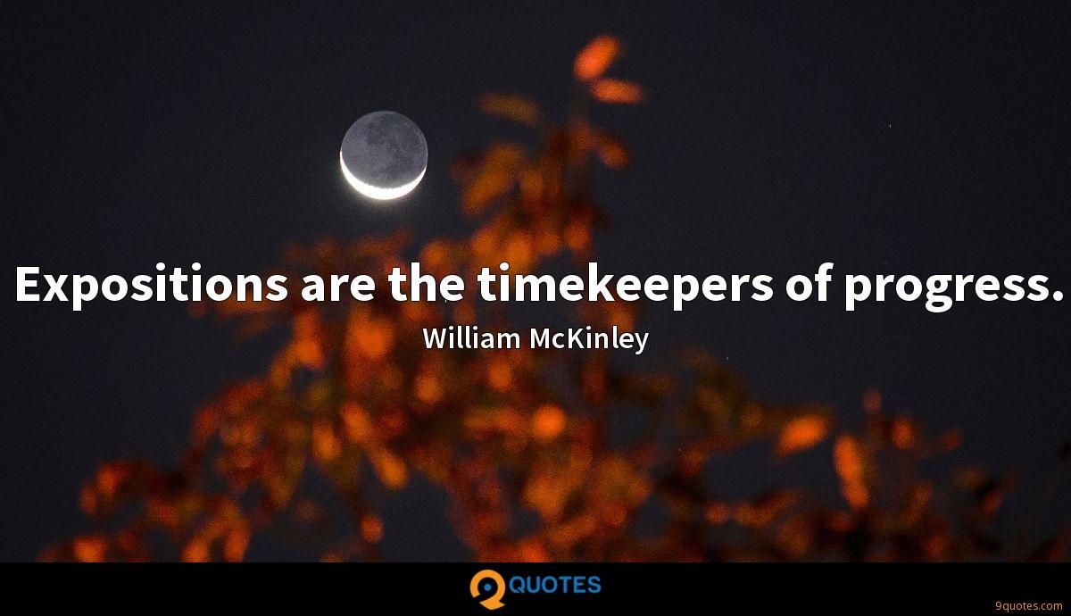 Expositions are the timekeepers of progress.