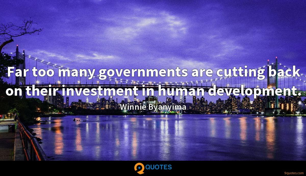 Far too many governments are cutting back on their investment in human development.