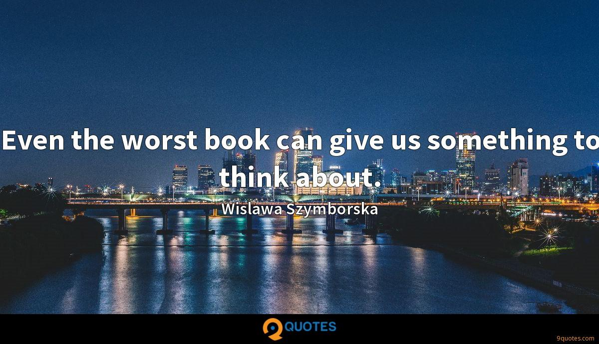 Even the worst book can give us something to think about.