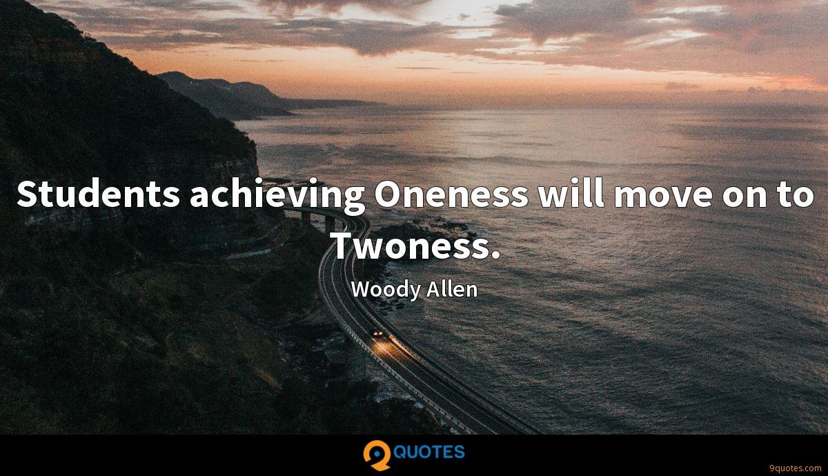 Students achieving Oneness will move on to Twoness.