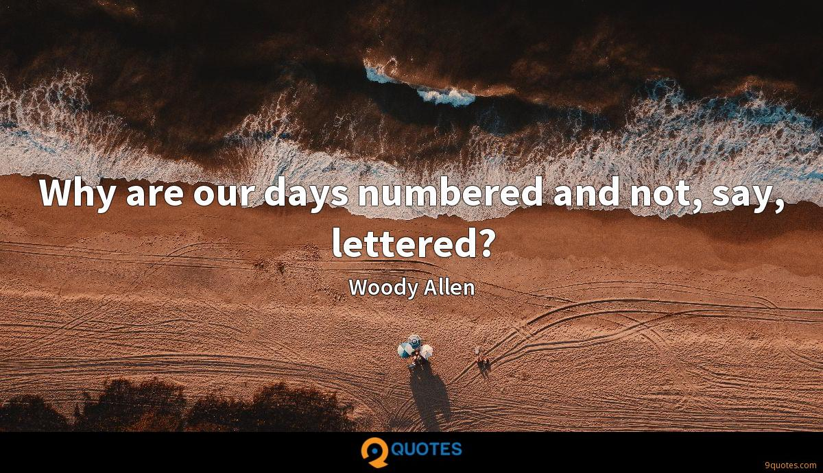 Why are our days numbered and not, say, lettered?