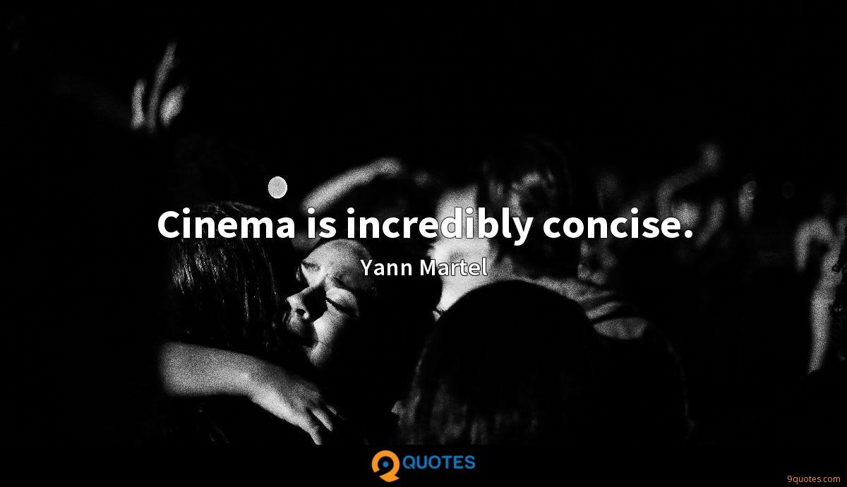 Cinema is incredibly concise.