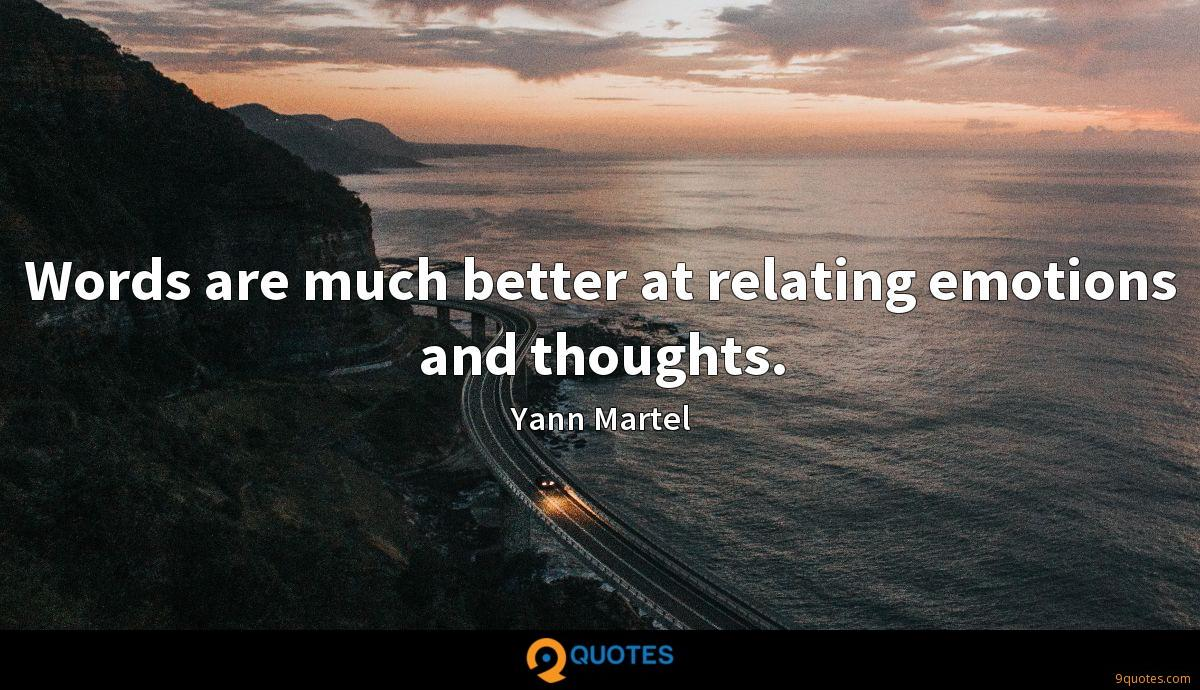 Words are much better at relating emotions and thoughts.