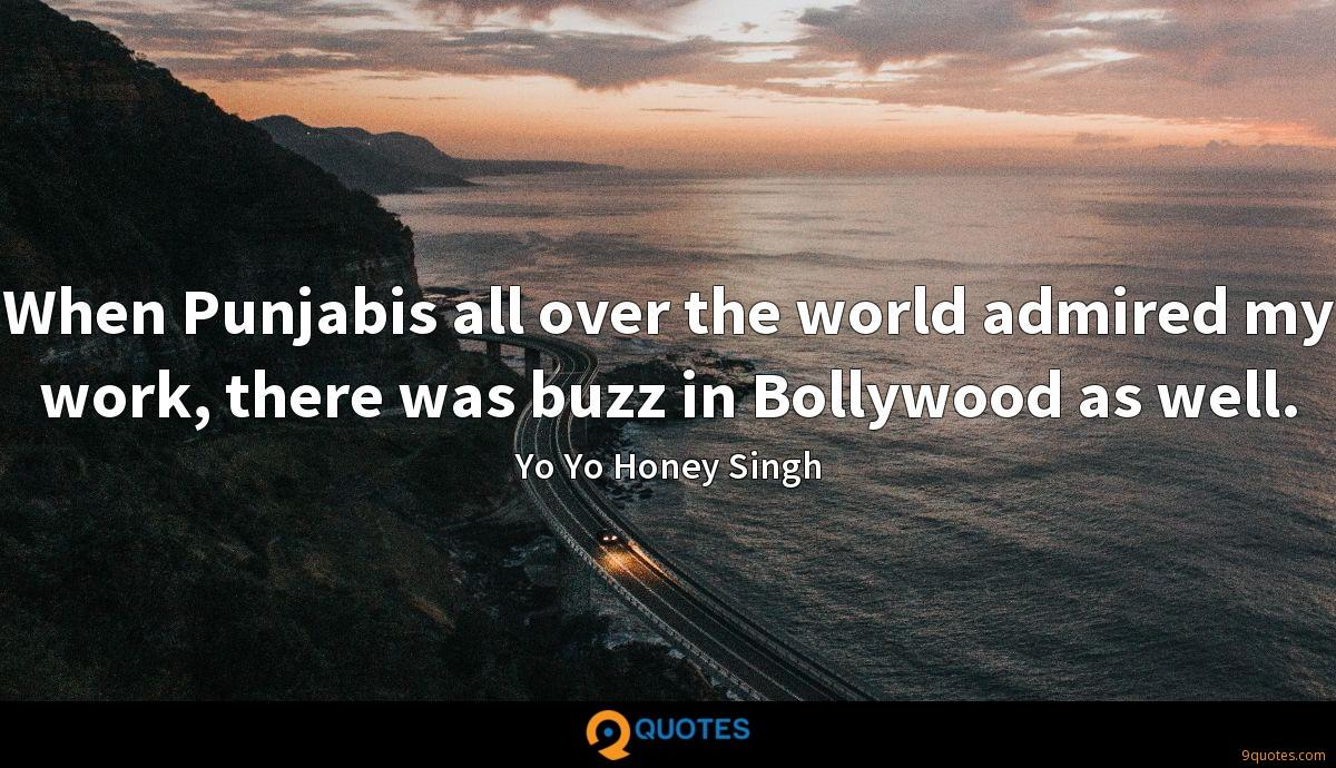 When Punjabis all over the world admired my work, there was buzz in Bollywood as well.
