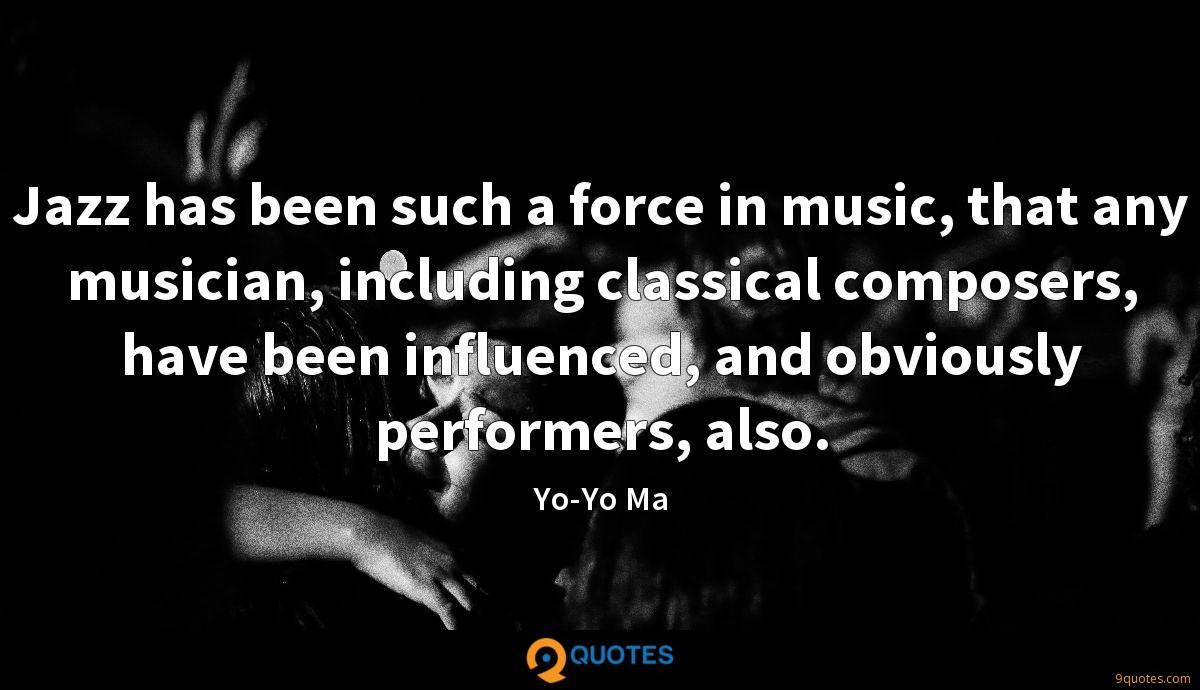 Jazz has been such a force in music, that any musician, including classical composers, have been influenced, and obviously performers, also.