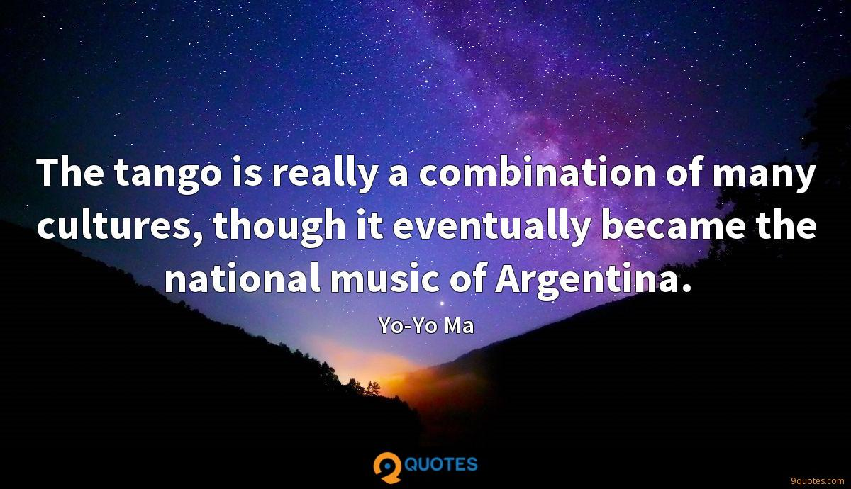The tango is really a combination of many cultures, though it eventually became the national music of Argentina.
