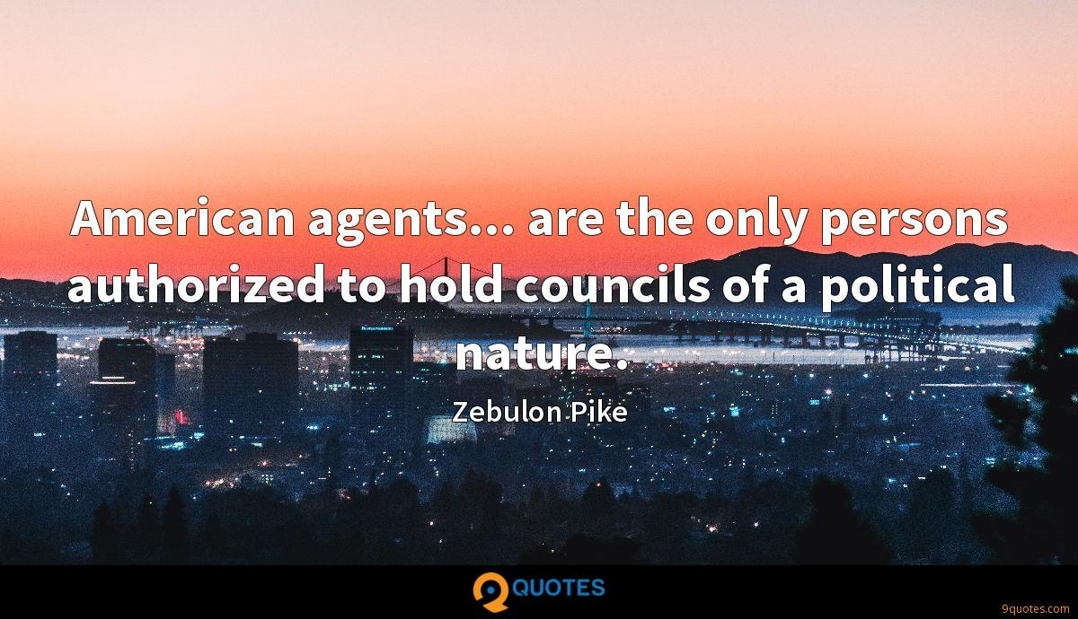 American agents... are the only persons authorized to hold councils of a political nature.