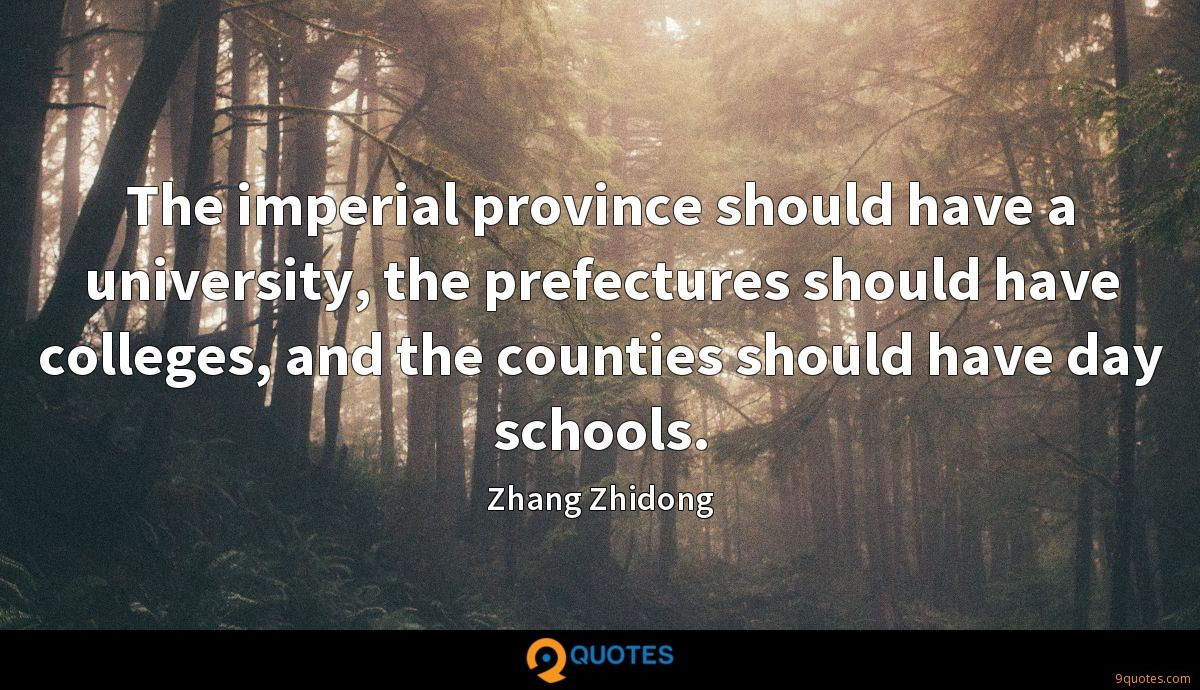 The imperial province should have a university, the prefectures should have colleges, and the counties should have day schools.