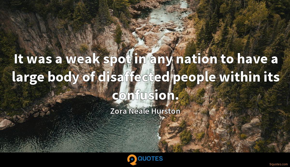 It was a weak spot in any nation to have a large body of disaffected people within its confusion.
